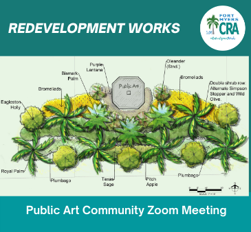 Redevelopment Works Fort Myers CRA logo Public Art Community Zoom Meeting Plants Renderin